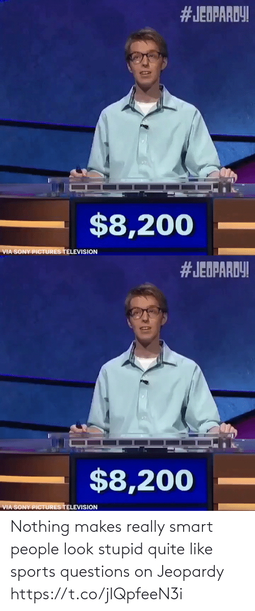 Jeopardy: Nothing makes really smart people look stupid quite like sports questions on Jeopardy https://t.co/jIQpfeeN3i