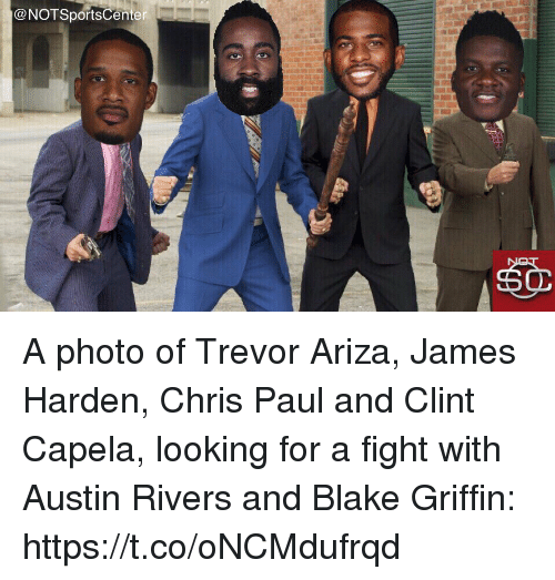 Blake Griffin: @NOTSportsCenter A photo of Trevor Ariza, James Harden, Chris Paul and Clint Capela, looking for a fight with Austin Rivers and Blake Griffin: https://t.co/oNCMdufrqd
