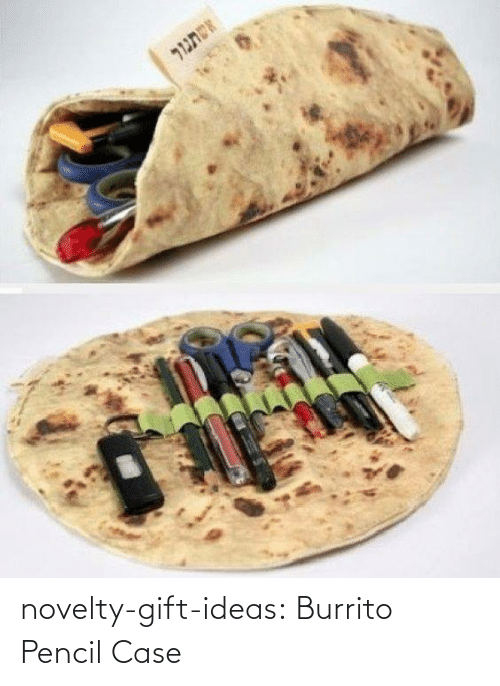 Pencil: novelty-gift-ideas:  Burrito Pencil Case