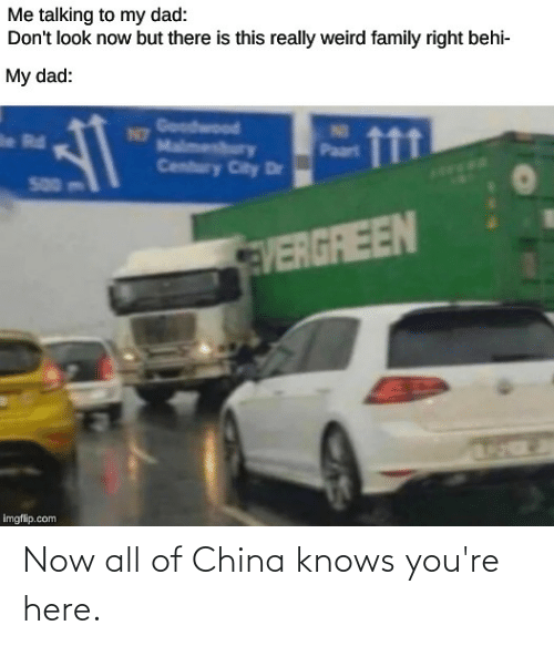 Now All Of China Knows Youre Here: Now all of China knows you're here.