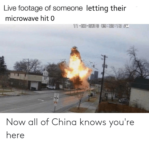 Now All Of China Knows Youre Here: Now all of China knows you're here