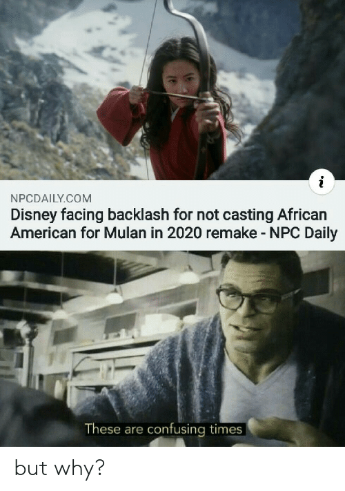 Mulan: NPCDAILY.COM  Disney facing backlash for not casting African  American for Mulan in 2020 remake - NPC Daily  These are confusing times but why?