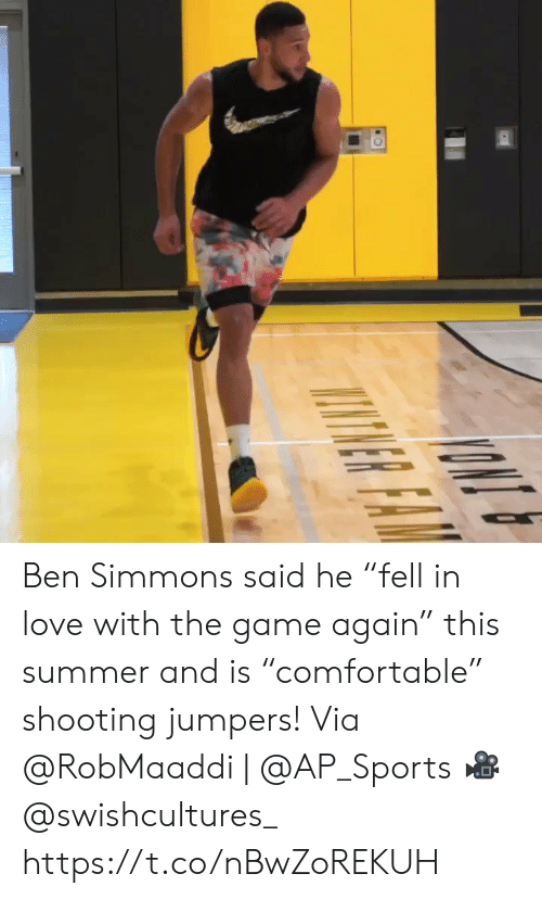 """Love, Memes, and Sports: NR FAR Ben Simmons said he """"fell in love with the game again"""" this summer and is """"comfortable"""" shooting jumpers!   Via @RobMaaddi   @AP_Sports  ? @swishcultures_    https://t.co/nBwZoREKUH"""