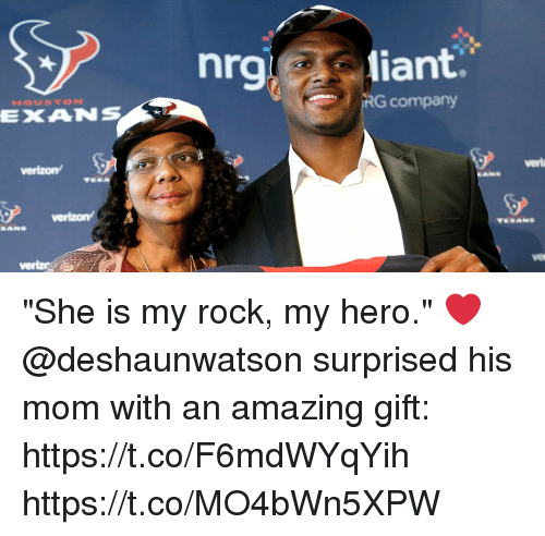 """Memes, Amazing, and My Hero: nrg liant  RG company  EXANS  verla  vet  veriz """"She is my rock, my hero."""" ❤️  @deshaunwatson surprised his mom with an amazing gift: https://t.co/F6mdWYqYih https://t.co/MO4bWn5XPW"""