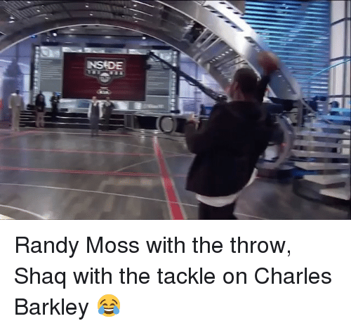 randy moss: NStDE Randy Moss with the throw, Shaq with the tackle on Charles Barkley 😂
