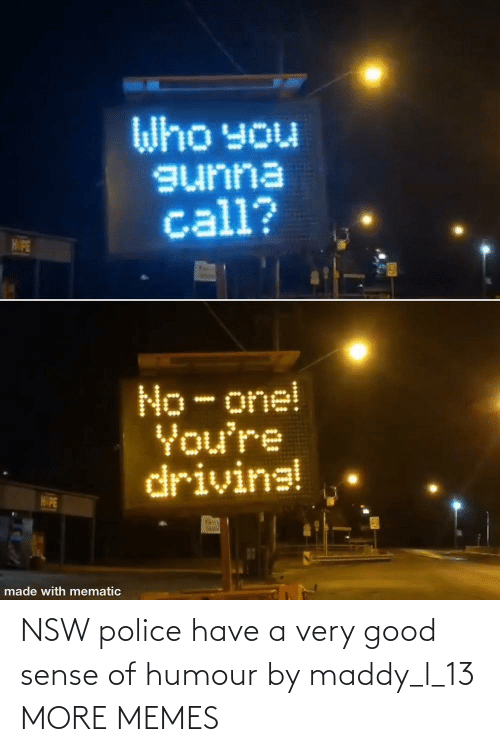 Have A: NSW police have a very good sense of humour by maddy_l_13 MORE MEMES