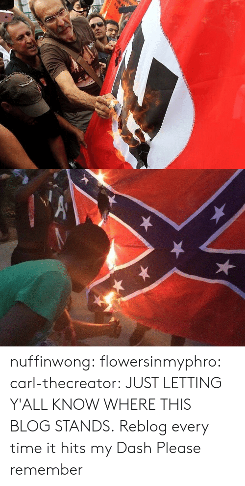 carl: nuffinwong: flowersinmyphro:  carl-thecreator: JUST LETTING Y'ALL KNOW WHERE THIS BLOG STANDS.  Reblog every time it hits my Dash   Please remember