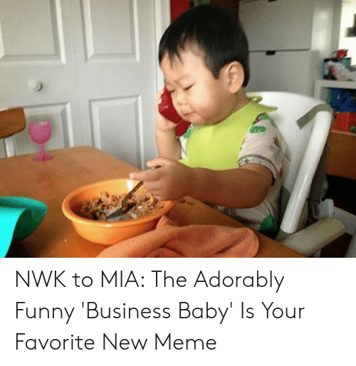 Adorably Funny: NWK to MIA: The Adorably Funny 'Business Baby' Is Your Favorite New Meme
