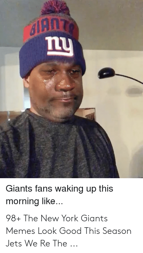 New York Giants Memes: ny  Giants fans waking up this  morning like... 98+ The New York Giants Memes Look Good This Season Jets We Re The ...