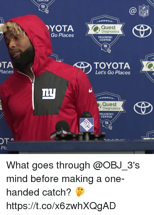 Centere: ny  NFL  YOTA  Go Places  Quest  Diagnostics  TRAINING  CENTER  TA  laces  TOYOTA  Let's Go Places  Quest  Diagnostics  TRAINING  CENTER  OTA  Pla What goes through @OBJ_3's mind before making a one-handed catch? 🤔 https://t.co/x6zwhXQgAD