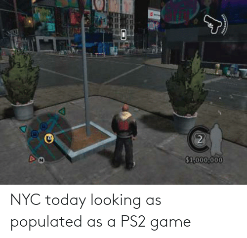 Populated: NYC today looking as populated as a PS2 game