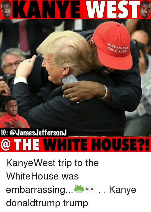 donaldtrump: O  KANYE  WEST  AMERICA  EAT AGAIN  IG: @JamesJeffersonJ  @ THE WHITE HOUSE?! KanyeWest trip to the WhiteHouse was embarrassing...🐸👀 . . Kanye donaldtrump trump