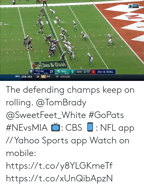 Memes, Nfl, and Sports: O NFL  3RD &Goal  :05  NE  MIA  (0-1  37  4TH 2:17 5 3RD & GOAL  (1-0)  NFL  PIT  28  19 4TH 5:34  SEA The defending champs keep on rolling. @TomBrady @SweetFeet_White #GoPats #NEvsMIA  📺: CBS 📱: NFL app // Yahoo Sports app Watch on mobile: https://t.co/y8YLGKmeTf https://t.co/xUnQibApzN