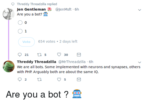 O Threddy Threadzilla Replied Jen Gentleman 6h Are You a Bot? O O O