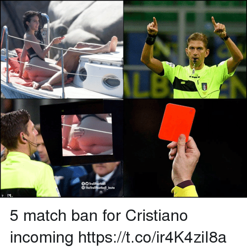 Memes, Match, and 🤖: O TrollFootball  The TrollFootball Insta 5 match ban for Cristiano incoming https://t.co/ir4K4ziI8a