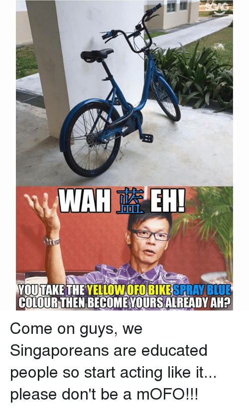 Mofoe: O0D  YOU TAKE THE YELLOWOFO BIKESPRAY BLUE  COLOURTHEN BECOME YOURSALREADY AH? Come on guys, we Singaporeans are educated people so start acting like it... please don't be a mOFO!!!
