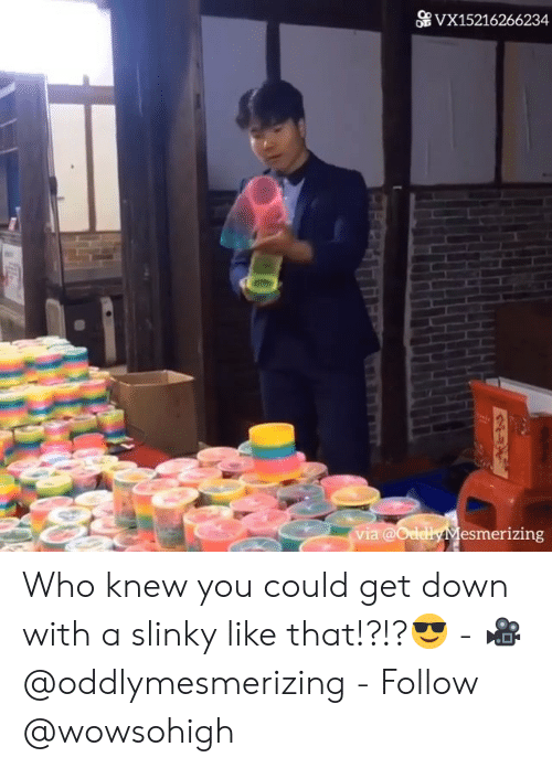 get down: OB VX15216266234  via  esmerizing Who knew you could get down with a slinky like that!?!?😎 - 🎥 @oddlymesmerizing - Follow @wowsohigh