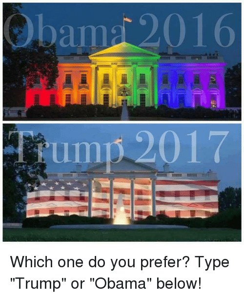 "Memes, Obama, and Trump: Obam 2016 Which one do you prefer? Type ""Trump"" or ""Obama"" below!"