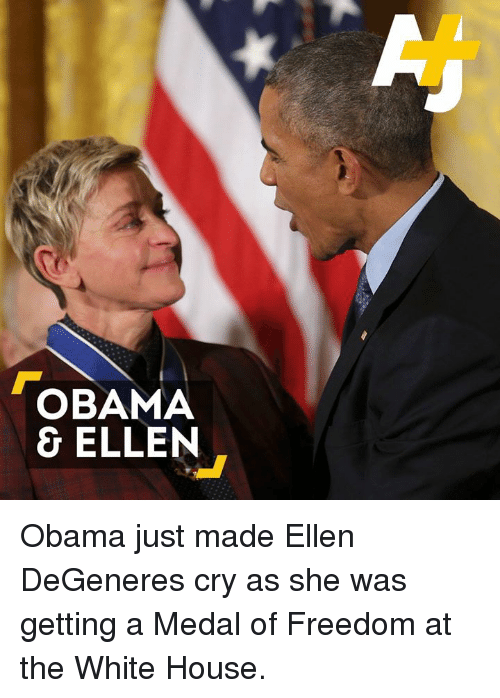 Ellen Degenerates: OBAMA  & ELLEN Obama just made Ellen DeGeneres cry as she was getting a Medal of Freedom at the White House.