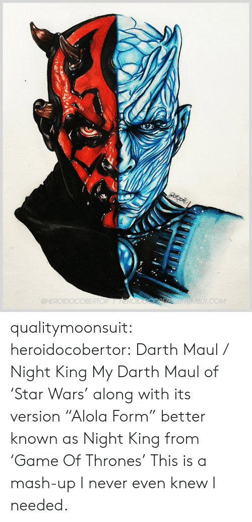 """Tumblr, Blog, and Http: OBERTORHEROIDOCOPERORTOMBLR.COM  @HEROIDO qualitymoonsuit:  heroidocobertor:   Darth Maul / Night King My Darth Maul of 'Star Wars' along with its version """"Alola Form"""" better known as Night King from 'Game Of Thrones'    This is a mash-up I never even knew I needed."""