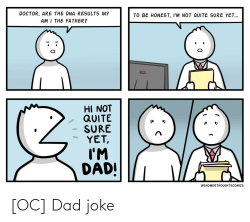 Dad: [OC] Dad joke