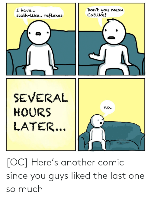 Liked: [OC] Here's another comic since you guys liked the last one so much