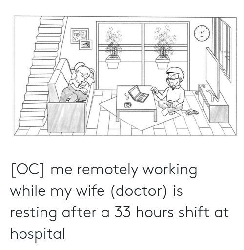 Doctor, Hospital, and Wife: [OC] me remotely working while my wife (doctor) is resting after a 33 hours shift at hospital