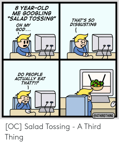 thing: [OC] Salad Tossing - A Third Thing