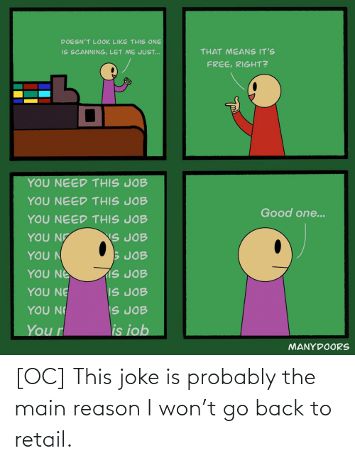 I Won: [OC] This joke is probably the main reason I won't go back to retail.