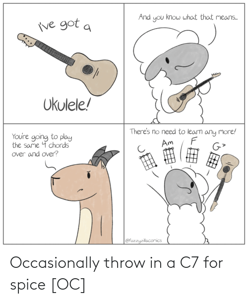 spice: Occasionally throw in a C7 for spice [OC]