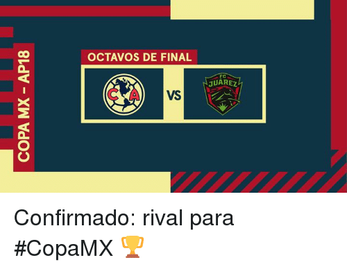 Final, Para, and Juarez: OCTAVOS DE FINAL  JUAREZ  FC  C A  VS Confirmado: rival para #CopaMX 🏆