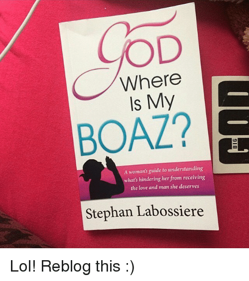 Od Where Is My Boaz A Womans Guide To Understanding Whats