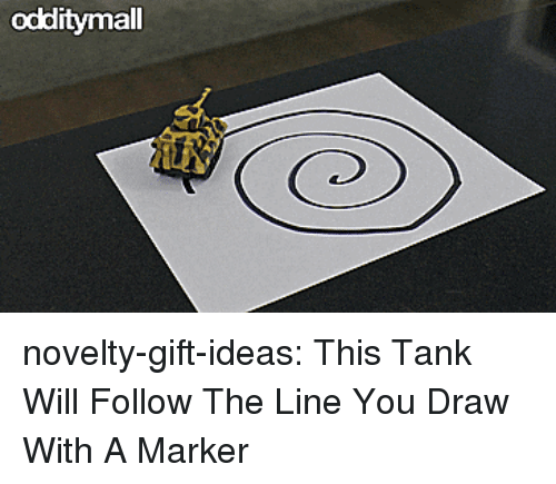 Tumblr, Blog, and Tank: odditymall novelty-gift-ideas:  This Tank Will Follow The Line You Draw With A Marker