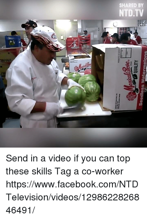 Odee: ode.  QUALITY  alar  , Seedless Watermelons  SHARED BY  NTDTV  eNA Send in a video if you can top these skills  Tag a co-worker  https://www.facebook.com/NTDTelevision/videos/1298622826846491/