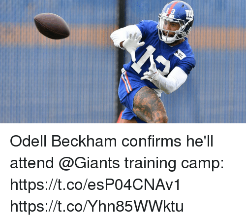 Memes, Giants, and Hell: Odell Beckham confirms he'll attend @Giants training camp: https://t.co/esP04CNAv1 https://t.co/Yhn85WWktu