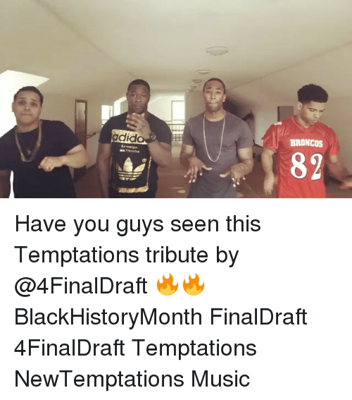 Tribution: Odid  BRONCOS  89 Have you guys seen this Temptations tribute by @4FinalDraft 🔥🔥 BlackHistoryMonth FinalDraft 4FinalDraft Temptations NewTemptations Music