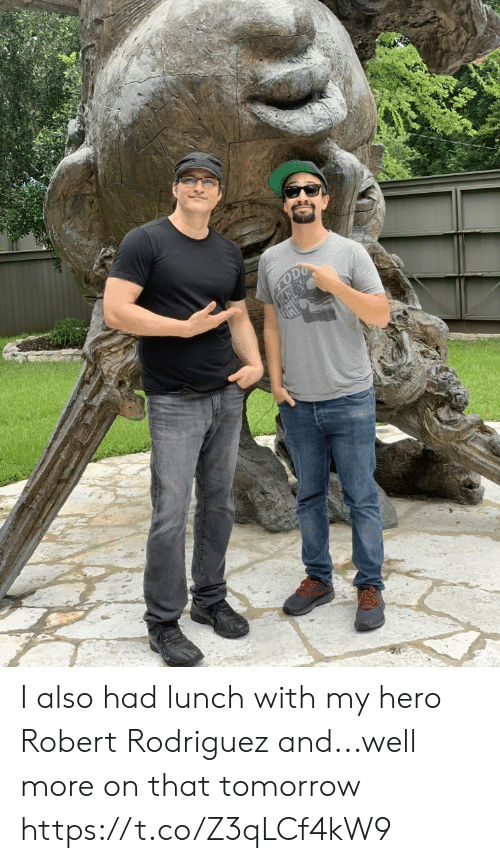 My Hero: ODO I also had lunch with my hero Robert Rodriguez and...well more on that tomorrow https://t.co/Z3qLCf4kW9
