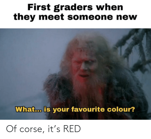 red: Of corse, it's RED
