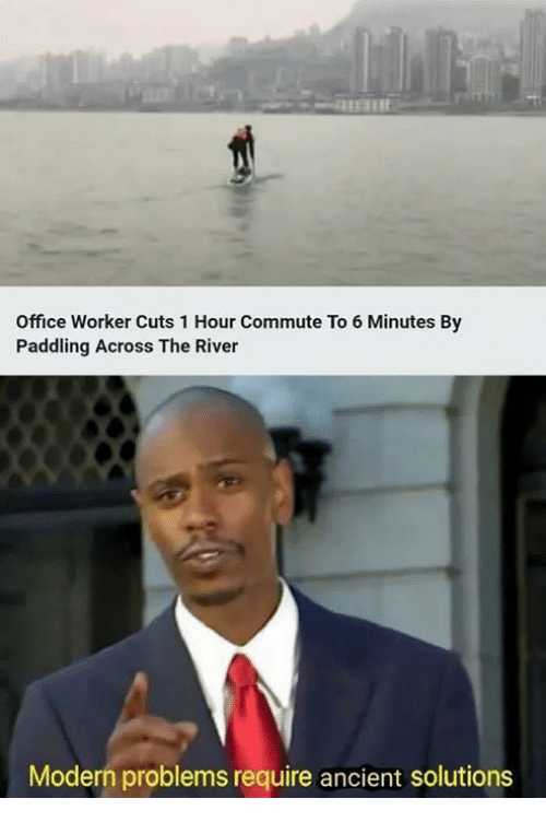 Memes, Office, and Ancient: Office Worker Cuts 1 Hour Commute To 6 Minutes By  Paddling Across The River  Modern problems require ancient solutions