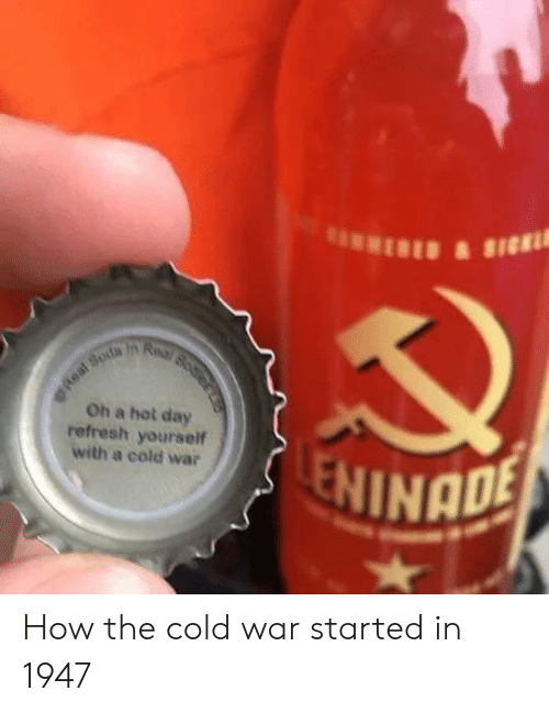 refresh: Oh a hot day  refresh yourself  with a cold war  INADE How the cold war started in 1947