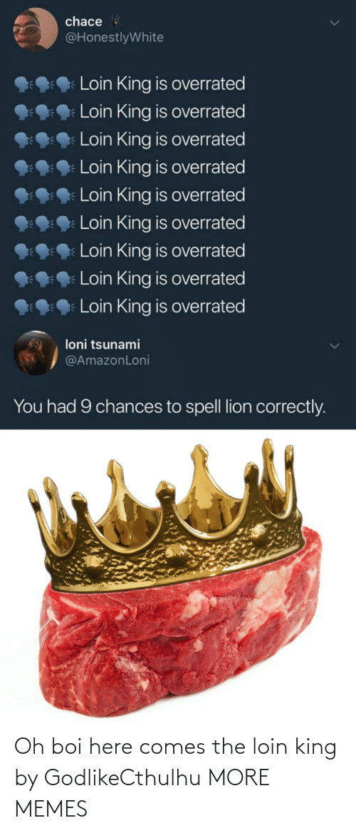boi: Oh boi here comes the loin king by GodlikeCthulhu MORE MEMES