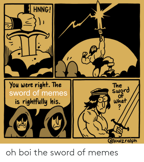 the sword: oh boi the sword of memes
