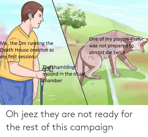 Are Not: Oh jeez they are not ready for the rest of this campaign