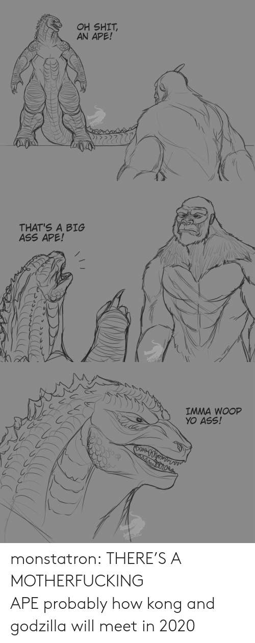 Ass, Godzilla, and Instagram: OH SHIT,  AN APE!  MONSTATRON   THAT'S A BIG  ASS APE!   IMMA WOOP  YO ASS!  Ahaesesreeo  MOVSTATRON monstatron:  THERE'S A MOTHERFUCKING APE probably how kong and godzilla will meet in 2020