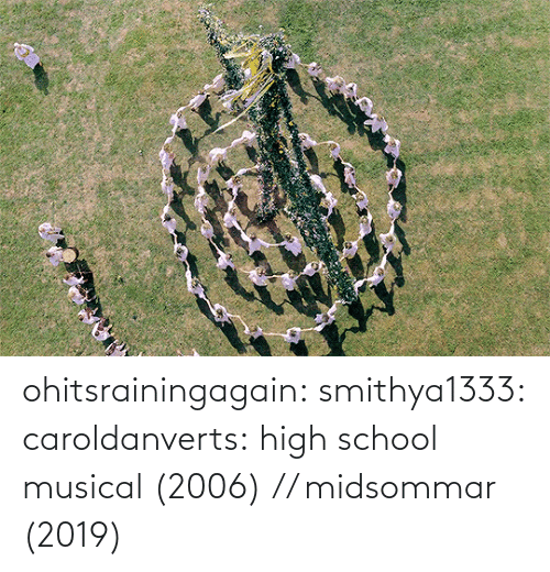 Gif, High School Musical, and School: ohitsrainingagain: smithya1333:  caroldanverts: high school musical (2006) // midsommar (2019)