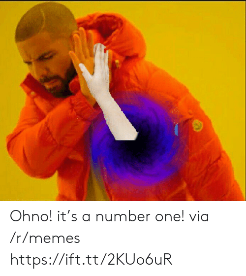 number one: Ohno! it's a number one! via /r/memes https://ift.tt/2KUo6uR