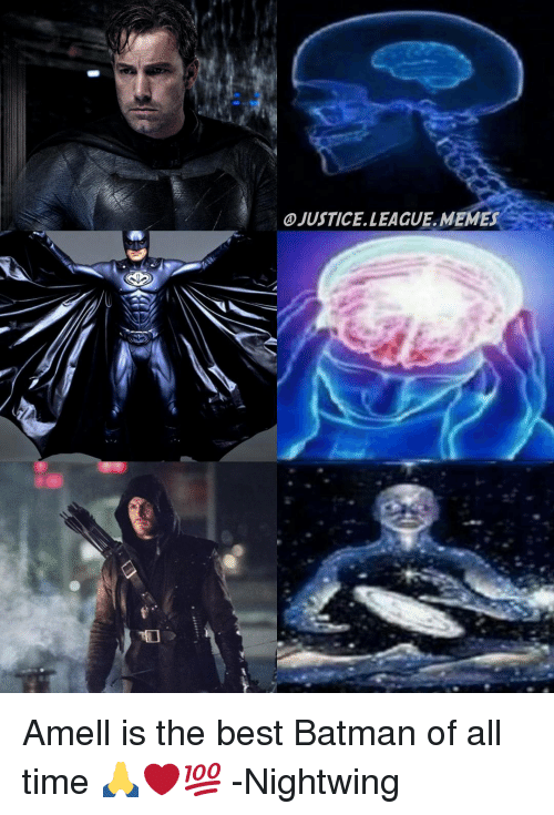 Best Batman: OJUSTICELLEAGUELMEMES Amell is the best Batman of all time 🙏❤️💯 -Nightwing