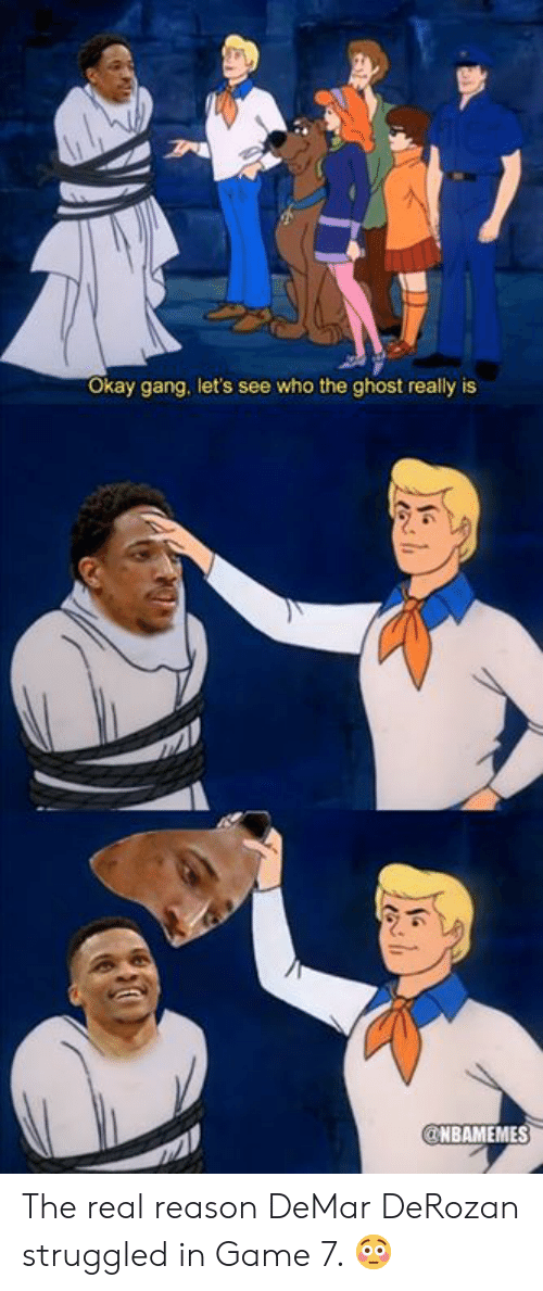 DeMar DeRozan: Okay gang, let's see who the ghost really is  NBAMEMES The real reason DeMar DeRozan struggled in Game 7. 😳