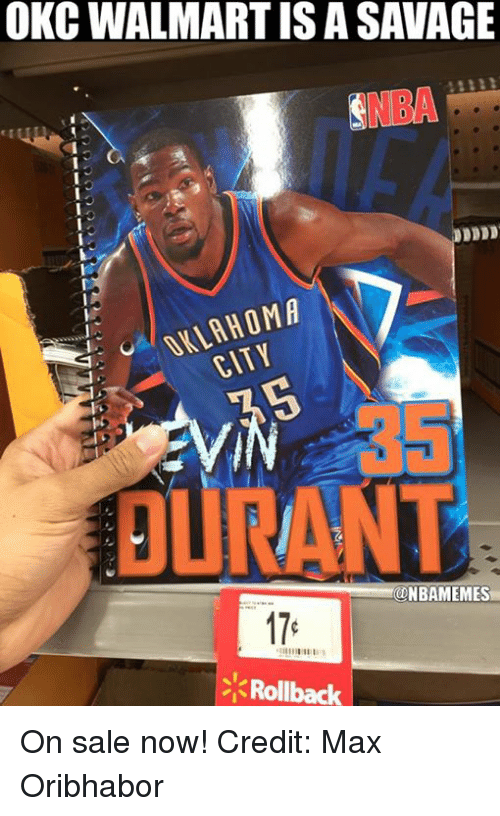 Nba, Ouran, and Sales: OKC WALMARTISA SAVAGE  LAHOMA  OURAN  ONBAMEMES  Rollback On sale now! Credit: Max Oribhabor