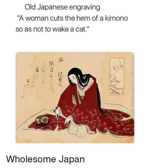 """kimono: Old Japanese engraving  A woman cuts the hem of a kimono  so as not to wake a cat.""""  右  亿 Wholesome Japan"""